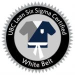 UBC Lean Six Sigma Certified White Belt Certification badge